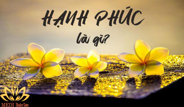 Hạnh phúc là gì?Lời Phật dạy về hạnh phúc